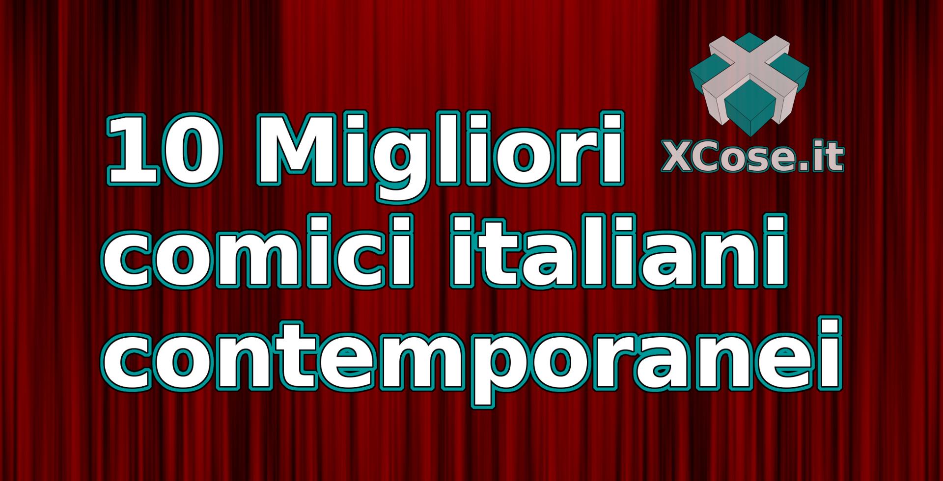 10 migliori comici italiani contemporanei xcose for Migliori mobilifici italiani